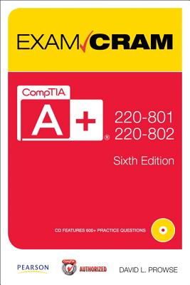 Comptia A+ 220-801 and 220-802 Authorized Exam Cram By Prowse, David L.