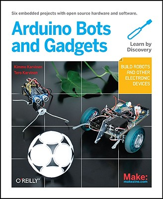Make: Arduino Bots and Gadgets By Karvinen, Kimmo